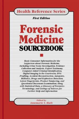 Forensic Medicine Sourcebook: Basic Consumer Information for the Layperson about Forensic Medicine 9780780802322