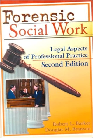 Forensic Social Work: Legal Aspects of Professional Practice, Second Edition 9780789008688