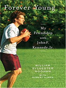 Forever Young: My Friendship with John F. Kennedy, JR. 9780786293636