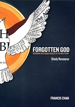 Forgotten God: Reversing Our Tragic Neglect of the Holy Spirit 9780781403221