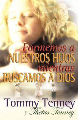 Formemos A Nuestros Hijos Mientras Buscamos A Dios 9780789910073