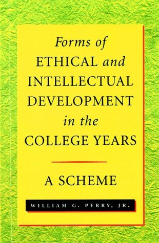 Forms of Ethical and Intellectual Development in the College Years: A Scheme 9780787941185