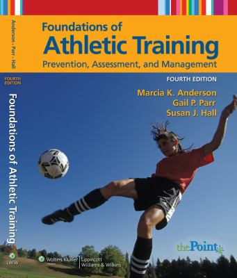 Foundations of Athletic Training: Prevention, Assessment, and Management 9780781784450