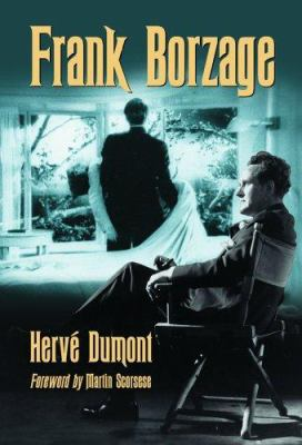 Frank Borzage: The Life and Films of a Hollywood Romantic 9780786421879