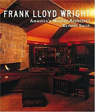 Frank Lloyd Wright: American Master Architect
