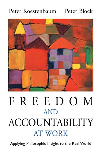 Freedom and Accountability at Work: Applying Philosophic Insight to the Real World 9780787955946