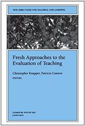 Fresh Approaches to the Evaluation of Teaching: New Directions for Teaching and Learning