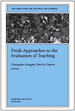 Fresh Approaches to the Evaluation of Teaching: New Directions for Teaching and Learning 9780787957902