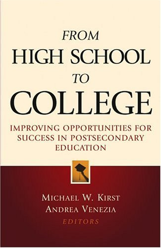 From High School to College: Improving Opportunities for Success in Postsecondary Education 9780787970628