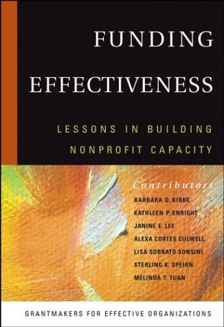 Funding Effectiveness: Lessons in Building Nonprofit Capacity 9780787968168