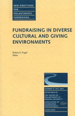 Fundraising in Diverse Cultural and Giving Environments: New Directions for Philanthropic Fundraising 9780787965129