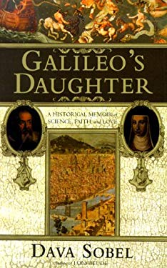 Galileo's Daughter: A Historical Memoir of Science, Faith and Love 9780783889542