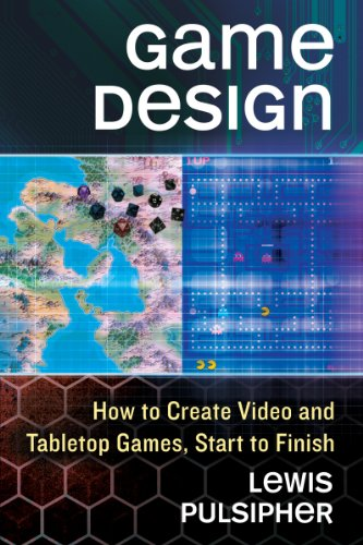 Game Design: How to Create Video and Tabletop Games, Start to Finish 9780786469529