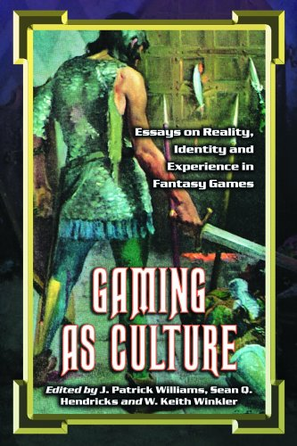 Gaming as Culture: Essays on Reality, Identity and Experience in Fantasy Games 9780786424368