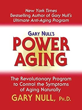 Gary Nulls Power Aging: 9780786263035