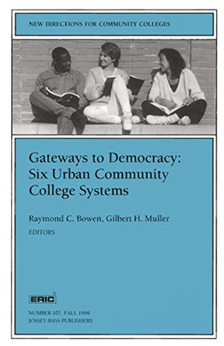 Gateways to Democracy: Six Urban Community College Systems: New Directions for Community Colleges 9780787948481