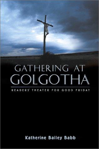 Gathering at Golgotha 9780788017919