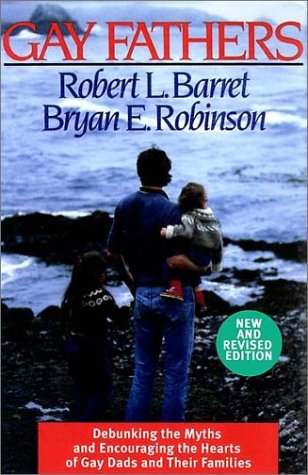 Gay Fathers: Encouraging the Hearts of Gay Dads and Their Families 9780787950750