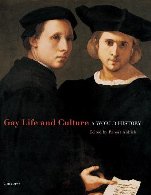 Gay Life & Culture: A World History 9780789315113