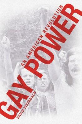 Gay Power: An American Revolution 9780786719341