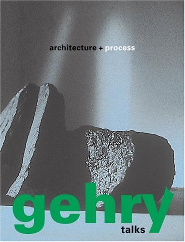 Gehry Talks: Architecture and Process [With Flaps]