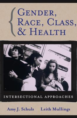 Gender, Race, Class and Health: Intersectional Approaches 9780787976637