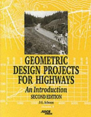 Geometric Design Projects for Highways: An Introduction 9780784404256