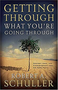 Getting Through What You're Going Through: Comfort, Hope, and Encouragement from the Twenty-Third Psalm 9780785288534