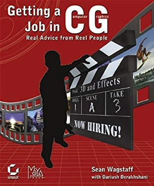 Getting a Job in Computer Graphics: Real Advice from Reel People 9780782142570