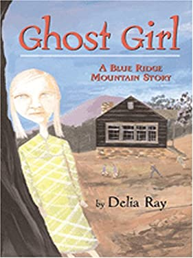 Ghost Girl: A Blue Ridge Mountain Story 9780786288762