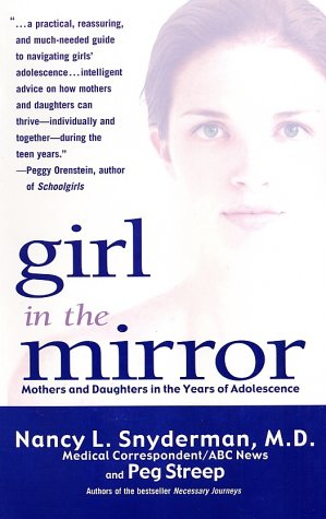 Girl in the Mirror: Mothers and Daughters in the Years of Adolescence 9780786886418