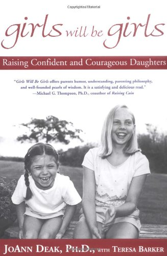 Girls Will Be Girls: Raising Confident and Courageous Daughters 9780786867684