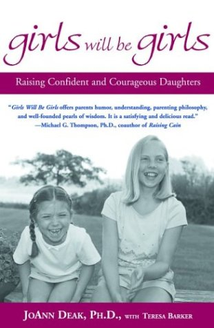 Girls Will Be Girls: Raising Confident and Courageous Daughters