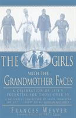 Girls with Grandmother Faces: A Celebration of Life's Potential for Those Over 55
