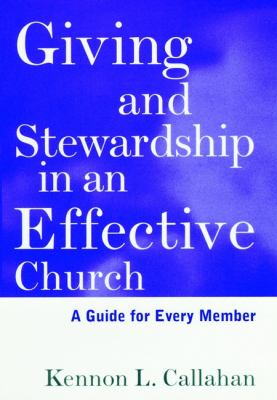 Giving and Stewardship in an Effective Church: A Guide for Every Member 9780787938673