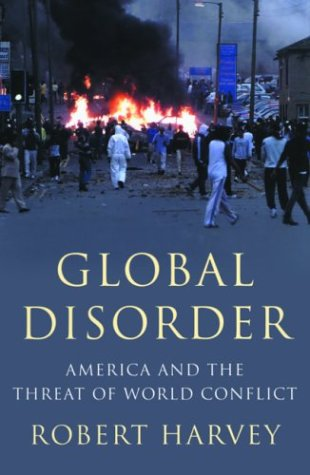 Global Disorder: America and the Threat of World Conflict 9780786711321