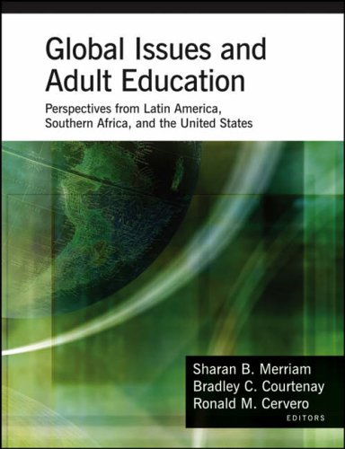Global Issues and Adult Education: Perspectives from Latin America, Southern Africa, and the United States 9780787978105