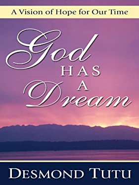 God Has a Dream: A Vision of Hope for Our Time 9780786278213