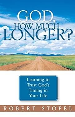 God, How Much Longer