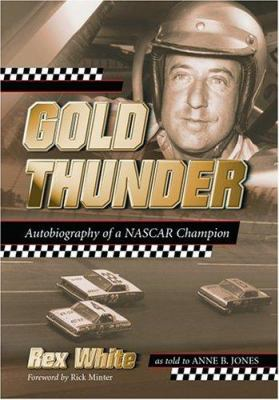 Gold Thunder: Autobiography of a NASCAR Champion 9780786419753