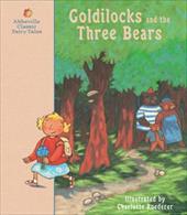 Goldilocks and the Three Bears: A Classic Fairy Tale