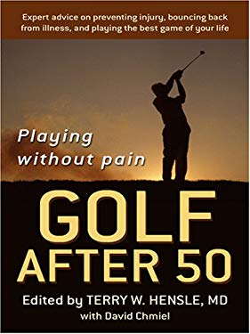 Golf After 50: Playing Without Pain 9780786291106