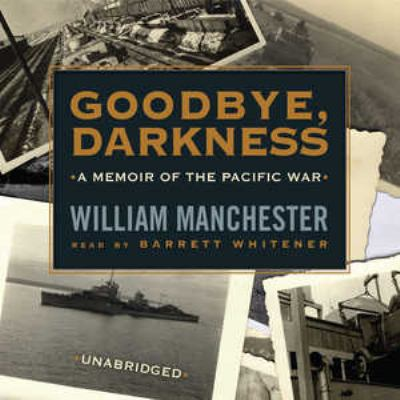 Goodbye, Darkness: A Memoir of the Pacific War 9780786171521