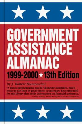 Government Assistance Almanac: The Guide to Federal Domestic Financial & Other Programs 9780780803695