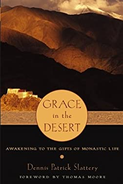 Grace in the Desert: Awakening to the Gifts of Monastic Life 9780787971045