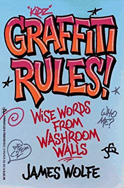 Graffiti Rules: Wise Words from Washroom Walls 9780786003167