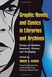 Graphic Novels and Comics in Libraries and Archives: Essays on Readers, Research, History and Cataloging 3088750