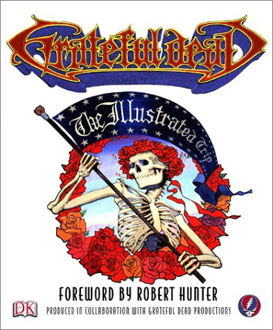 Grateful Dead: The Illustrated Trip 9780789499639