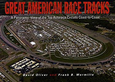 Great American Race Tracks: A Panoramic View of the Top Autorace Circuits Coast-To-Coast 9780785819325