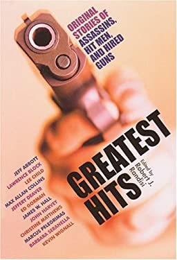 Greatest Hits: Original Stories of Assassins, Hitmen, and Hired Guns